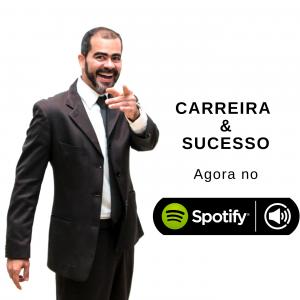 Carreira & Sucesso Podcast Spotify